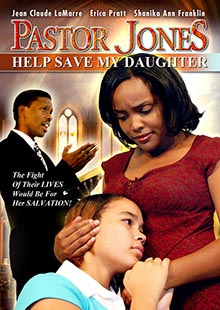 Movie Poster for Pastor Jones: Help Save My Daughter