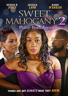 Sweet Mahogany: Pure Indulgence Movie